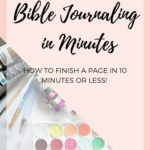 Bible Journaling In Minutes: How To Finish a Page in 10 Minutes or Less