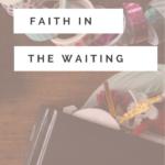Faith in the Waiting