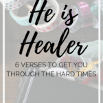 He Is Healer   6 Verses To Get You Through The Hard Times