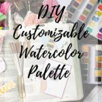 DIY Customizable Watercolor Palette